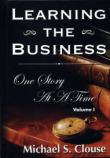 Learning The Business One Story At A Time by Michael S. Clouse
