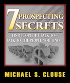 Seven MLM Prospecting Secrets by Michael S Clouse
