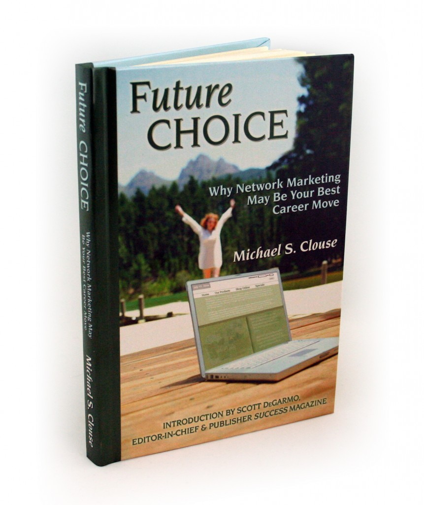 Future Choice: Why Network Marketing May Be Your Best Career Move!